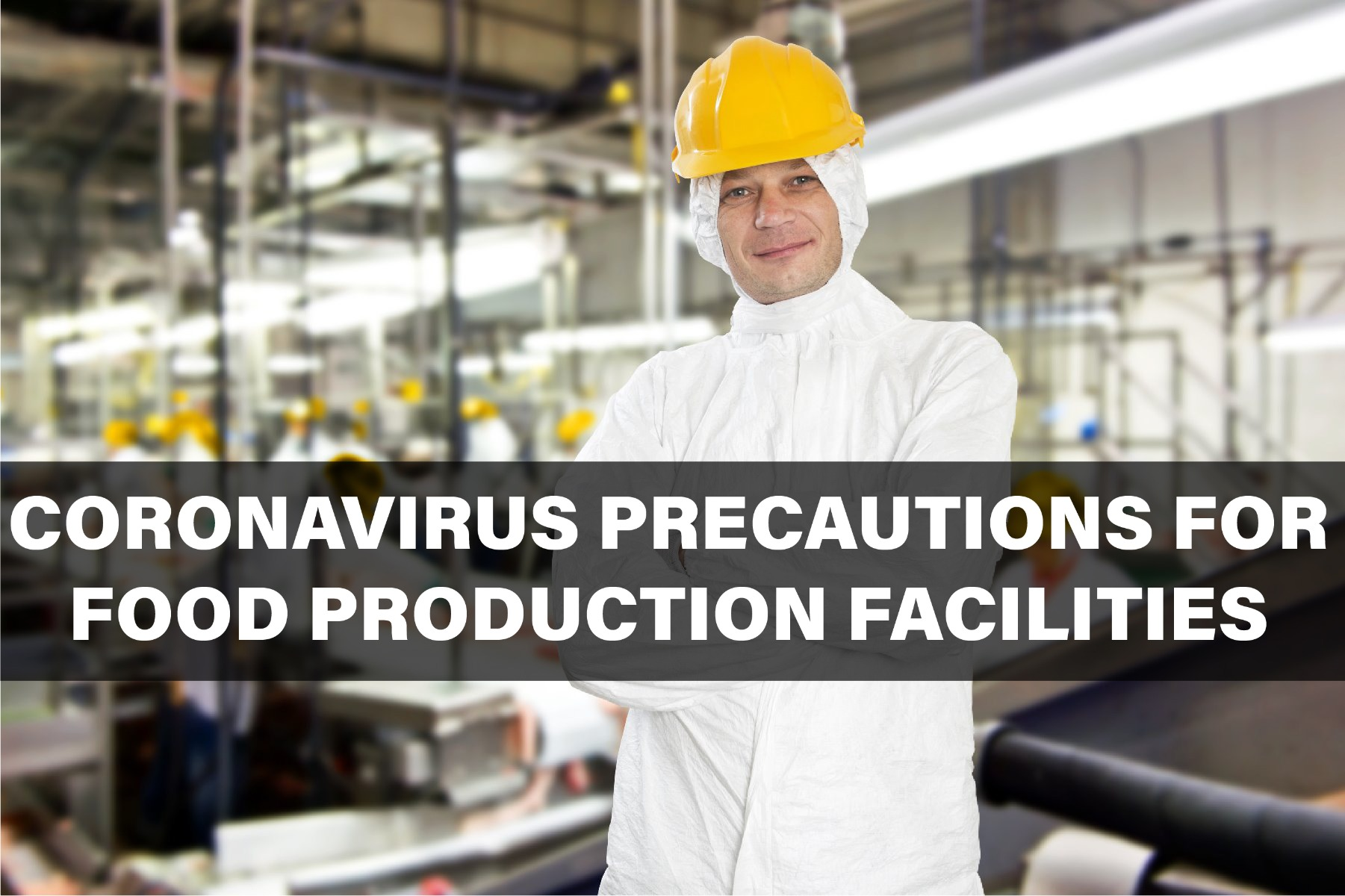 Coronavirus Precautions Food Production
